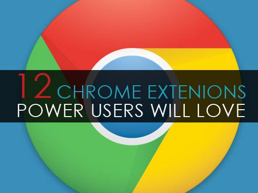 In Pictures: 12 Chrome extensions power users will love - Slideshow