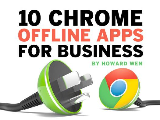 In Pictures: 10 Chrome offline apps for business