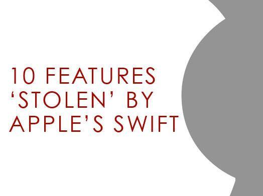 In Pictures: 10 prominent features 'stolen' by Apple's Swift  - and where they came from