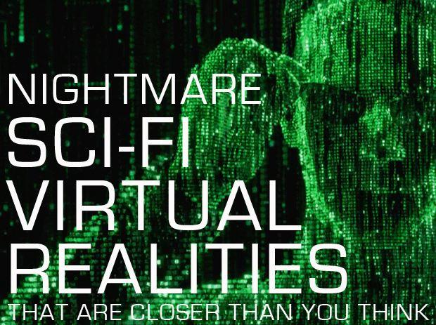 In Pictures: 9 nightmare sci-fi virtual realities that are closer than you think